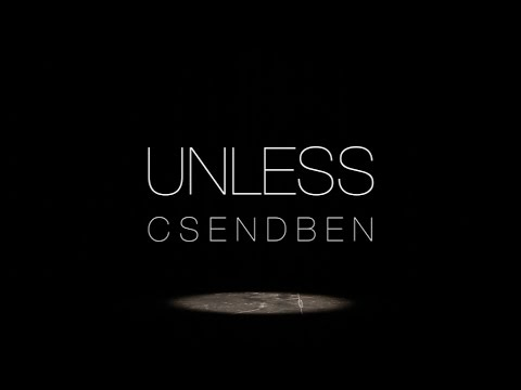 Unless - Csendben [official video]
