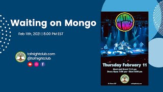 Waiting On Mongo - Feb 11th, 2021 - Presented by TOF Productions