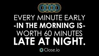 Sales motivation quote: Every minute early in the morning is worth 60 minutes late at night.