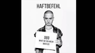 069 RMX Haftbefehl X Justin Biber 2h Version