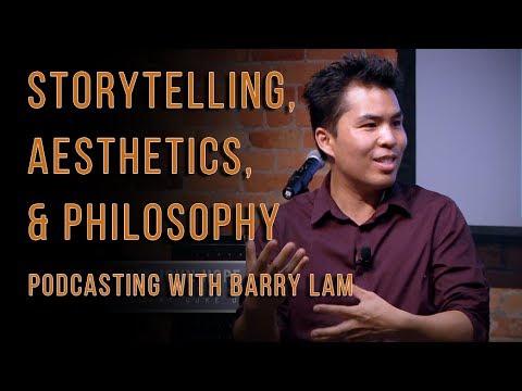 Storytelling, Aesthetics, & Philosophy with Prof. Barry Lam