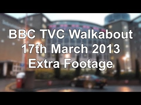 BBC TVC Final Walkabout with Extra Footage