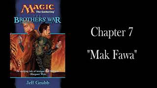 "The Brothers' War: Chapter 7 - ""Mak Fawa"" - Unofficial Audiobook"