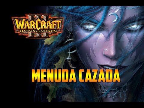 WARCRAFT 3: REIGN OF CHAOS - MENUDAS CAZADAS- Gameplay Español