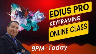 Edius Pro - Key Framing Online Class - Rama Shankar