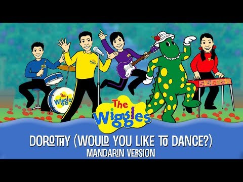 The Mandarin Wiggles - Dorothy (Would You Like to Dance?)
