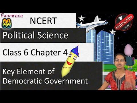 NCERT Class 6 Political Science Chapter 4: Key Element of Democratic Government
