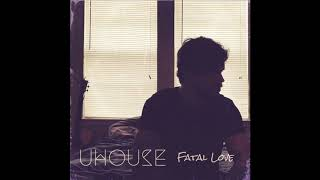 Uhouse - Fatal Love (Demo)