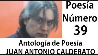 Poesía Nº 39 Antología de Poesía Juan Antonio Calderato