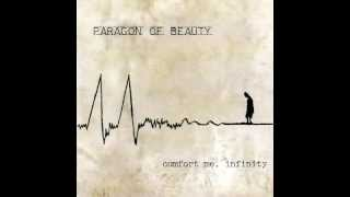 Watch Paragon Of Beauty Comfort Me Infinity video