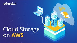 AWS Cloud Storage | Cloud Storage Services | AWS Certification Training | Edureka