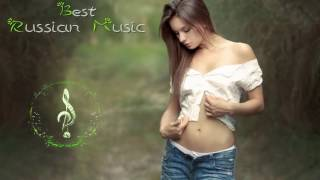 ★ Best  Russian Music Mix ★ Русская Музыка ★ Pop Music, Remixes #16