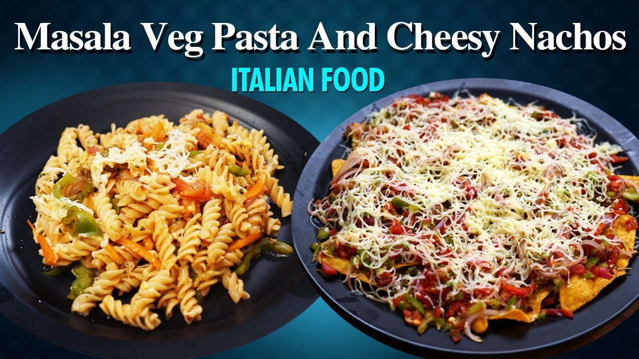 कम तेल में बना देसी मसाला पास्ता - चीज़ वेज नाचोस - Indian Style Pasta Recipe - Cheesy Veg Nachos