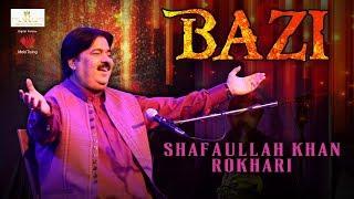 Baazi ! Shafullah Khan Rokhrhi - @ - Official Video