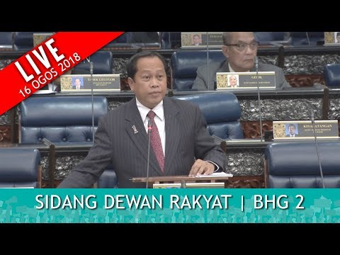 FULL: Sidang Dewan Rakyat - Part 2 | Khamis 16 Ogos 2018