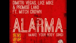 Dimitri Vegas, Like Mike & Promise Land Feat/Mitch Crown - Alarma (Extended Vocal Mix)