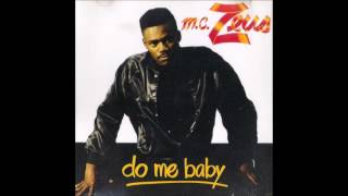 M.C. Zeus - Do Me Baby *1990* [FULL ALBUM SINGLE]