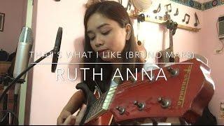 That's What I Like (Bruno Mars) Cover - Ruth Anna