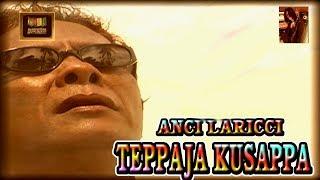 Lagu Bugis Teppaja Kusappa Anci Laricci