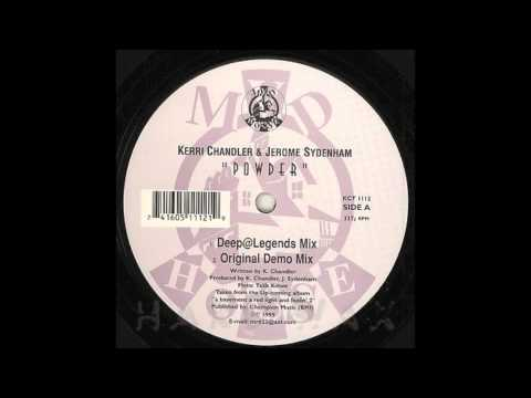 Kerri Chandler & Jerome Sydenham - Powder (Original Demo Mix) [Madhouse Records]