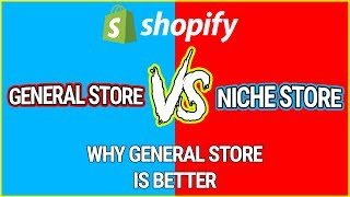 Shopify General Store Vs Niche Store Why General Is Better... (For Beginners)