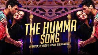 The Humma Song   Reggaeton Mix   DJ Ravish, DJ Chico & DJ Sam