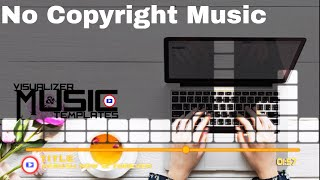 Kerusu Now and Forever | No Copyright Music |Music Visualize & Templates Free Download & Easy 2 Used