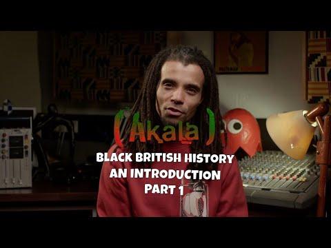 Akala x Black British History : An Introduction - Part 1