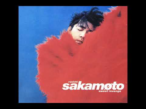 Ryuichi Sakamoto - Sweet revenge (full album)