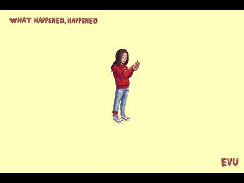 EVU - What Happened, Happened (Audio)