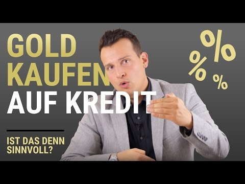 GOLD KAUFEN auf Kredit? Macht das Sinn? Ein Goldhändler klärt auf...