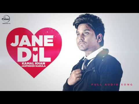Jane Dil  ( Full Audio Song ) | Kamal Khan & Jaspinder Narula | Punjabi Audio Song | Speed Records