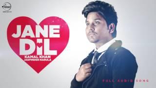 Jane Dil  ( Full Audio Song ) | Kamal Khan & Jaspinder Narula | Punjabi Audio Song | Speed Records