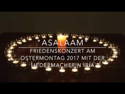 Asalaam - Friedenskonzert am Ostermontag 2017 mit IRIA