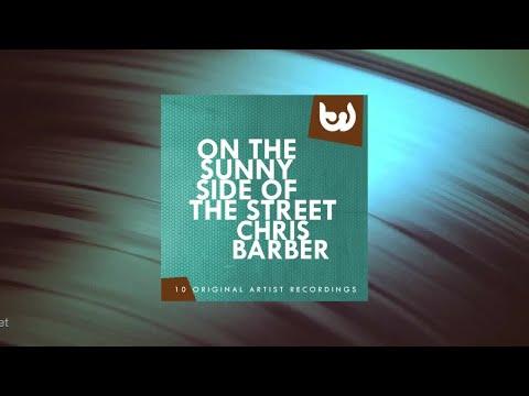 Chris Barber - On the Sunny Side of the Street (Full Album)