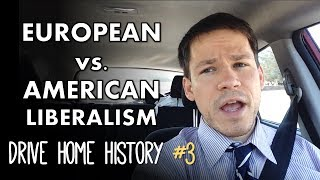 Classical Liberalism vs. American Liberalism (Drive Home History #3)