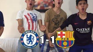 Chelsea Vs Barcelona 1-1 |Champions League 2017/18| (REACCIONES DEL HINCHA)