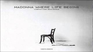 Watch Madonna Where Life Begins video