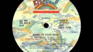 Aurra - Make Up Your Mind (Original 12