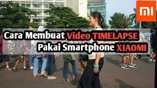 Tips Xiaomi | Cara Buat Video Timelapse Pakai Hp Xiaomi