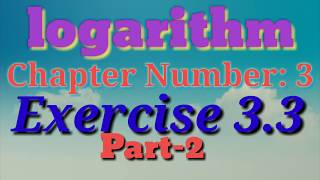 Logarithm | Exercise 3.3 part-2 |10 class Mathematics | by Online School