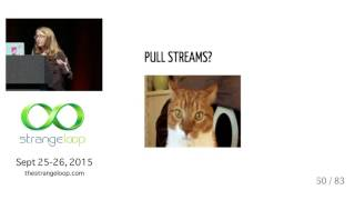 """Streams: The data structure we need"" by Pam Selle"