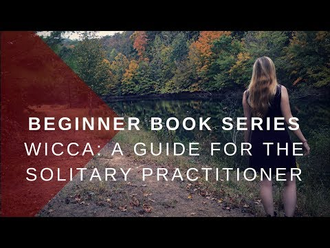 Beginner Book Series - Wicca: A Guide for the Solitary