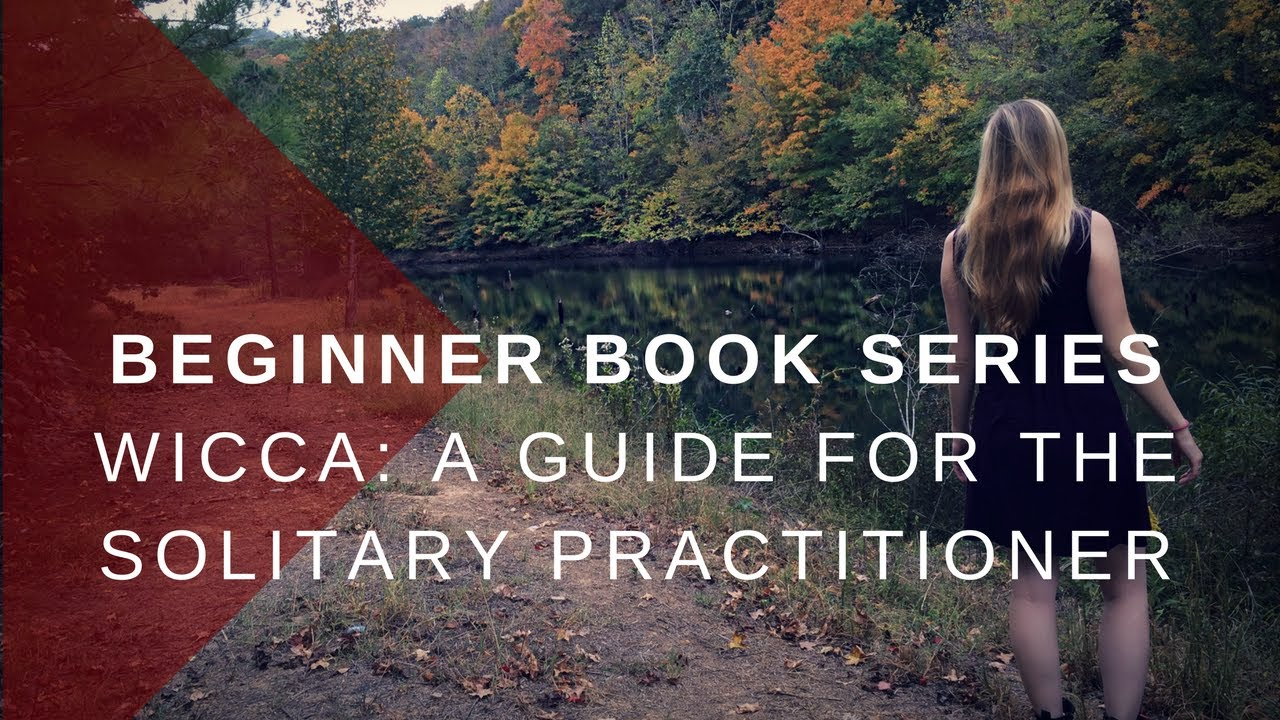Wicca A Guide for the Solitary Pracitioner