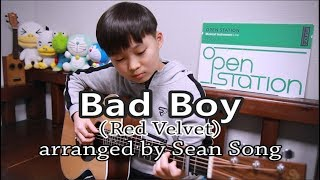 Bad Boy - Red Velvet(레드벨벳)_ Fingerstyle guitar arranged & cover by 10-year-old Sean Song