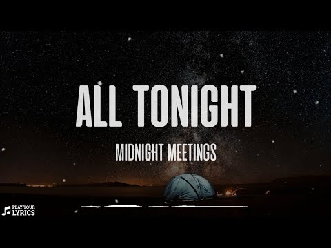 All Tonight (LYRICS) - Midnight Meetings - From The Film Exes Baggage