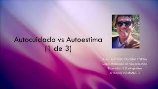 Autocuidad vs Autoestima parte 1 de 3