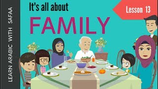Family in Arabic - Lesson 13  | Learn Arabic with Safaa