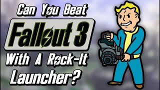 Can You Beat Fallout 3 With Only A Rock-It Launcher?