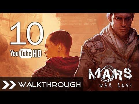 Mars: War Logs (PC/PS3/Xbox360) - Walkthrough Part 10 (Faith - The Exhibitionist - Bad Payer) 1080p